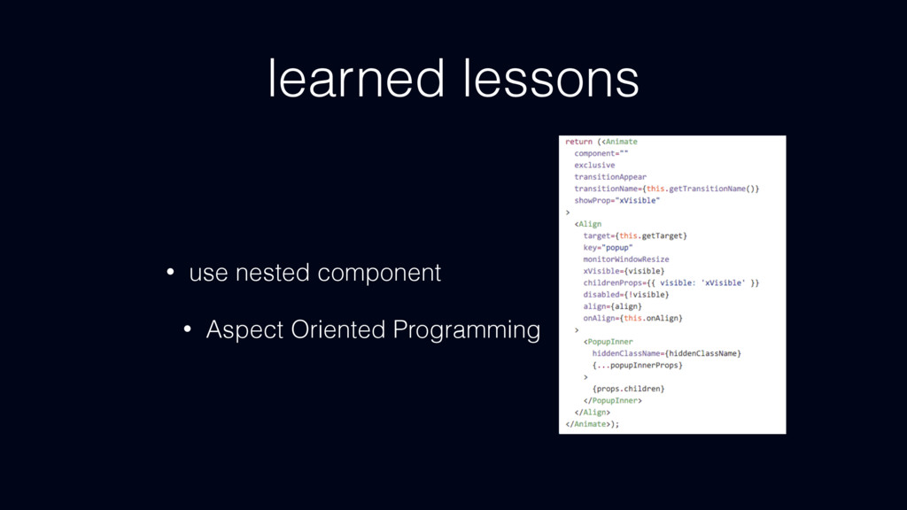 learned lessons • use nested component • Aspect...
