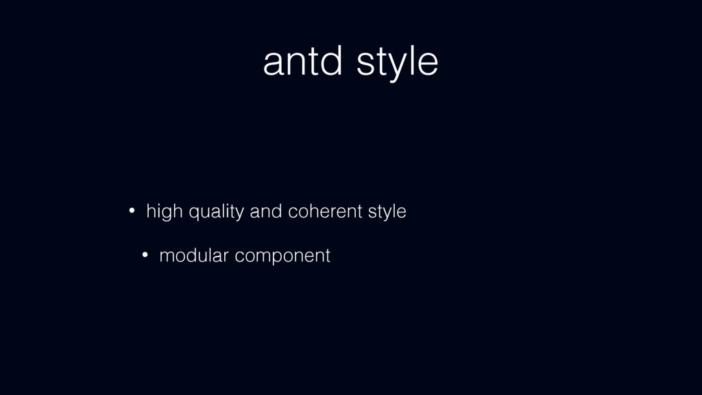 antd style • high quality and coherent style • ...