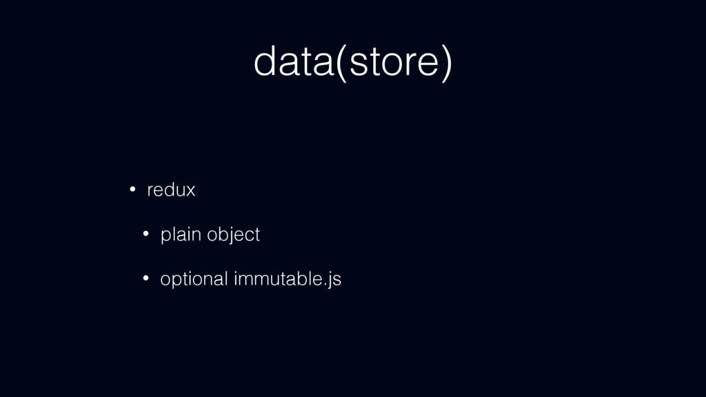 data(store) • redux • plain object • optional i...