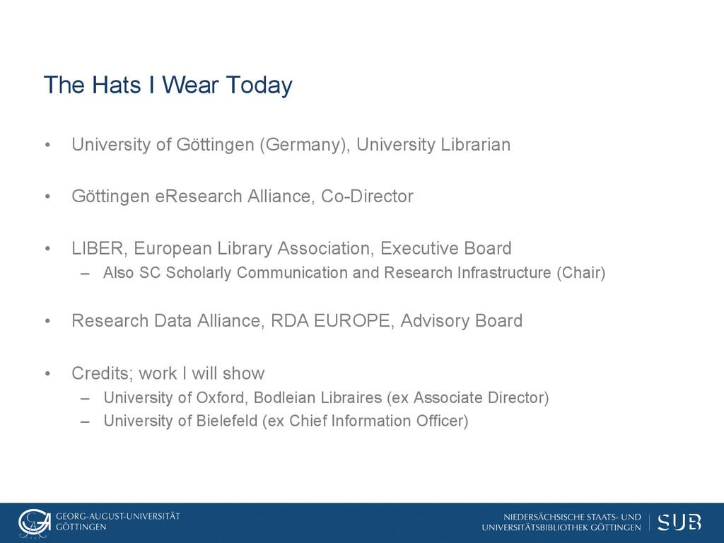 The Hats I Wear Today • University of Göttinge...