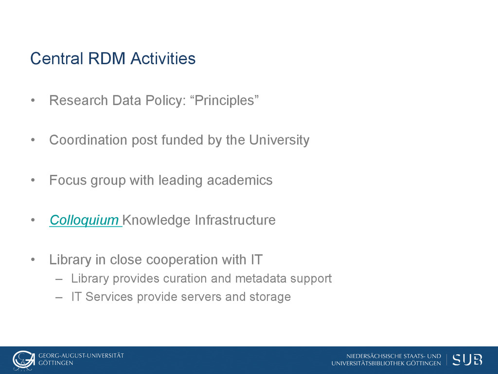 Central RDM Activities • Research Data Policy:...