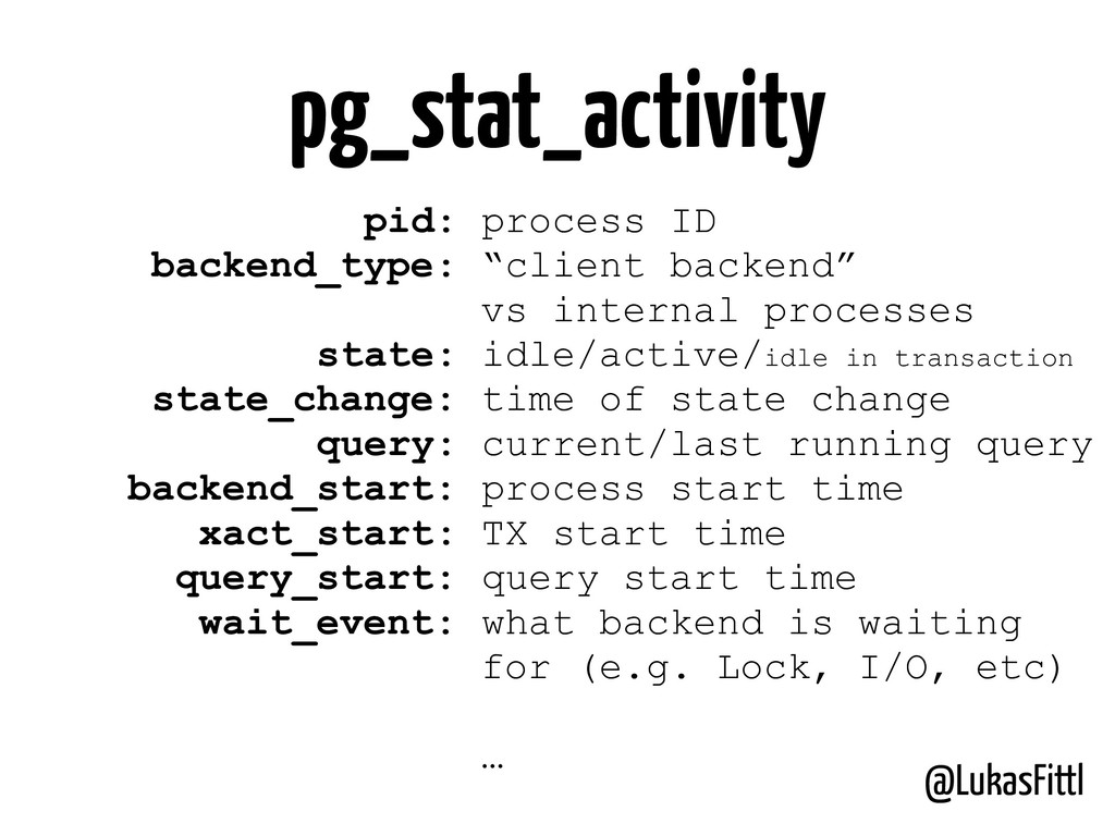 @LukasFittl pg_stat_activity pid: process ID ba...