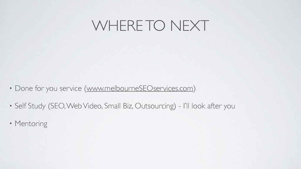 WHERE TO NEXT • Done for you service (www.melbo...
