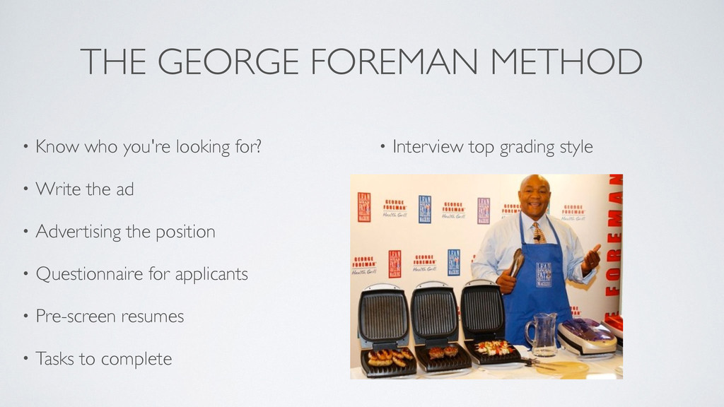 THE GEORGE FOREMAN METHOD • Know who you're loo...