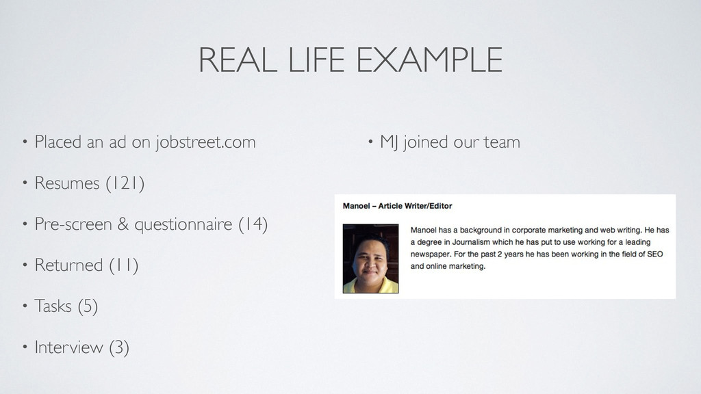 REAL LIFE EXAMPLE • Placed an ad on jobstreet.c...