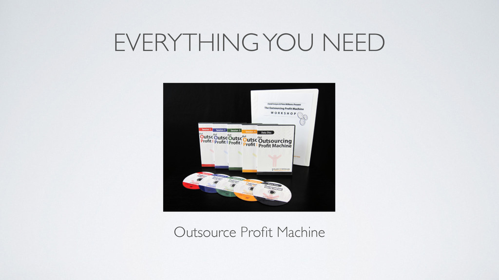 EVERYTHING YOU NEED Outsource Profit Machine