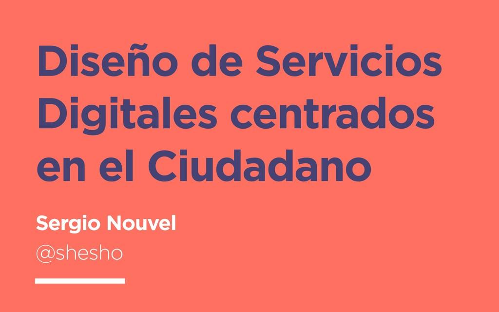 Diseño de Servicios Digitales centrados en el C...