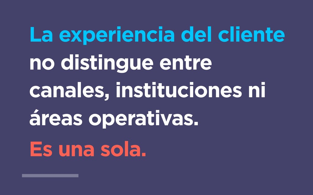 La experiencia del cliente no distingue entre c...
