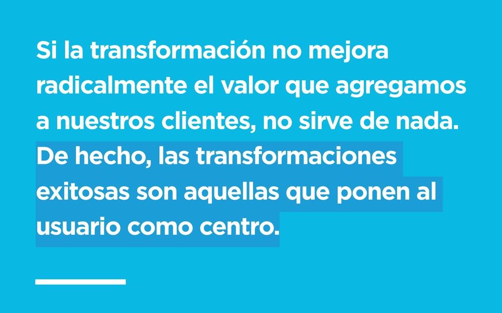Si la transformación no mejora radicalmente el ...