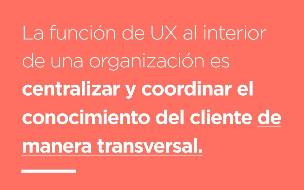 La función de UX al interior de una organizació...