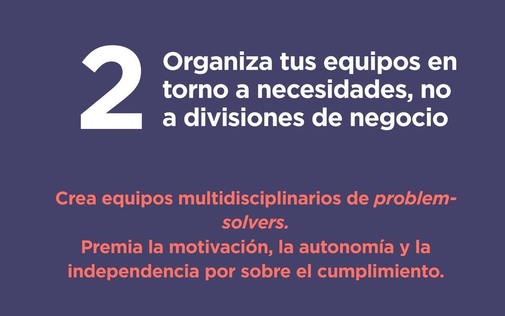 2 Crea equipos multidisciplinarios de problem- ...