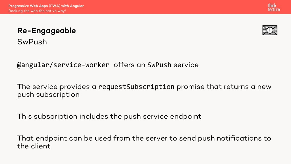 SwPush @angular/service-worker offers an SwPush...