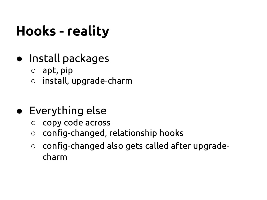 Hooks - reality ● Install packages ○ apt, pip ○...