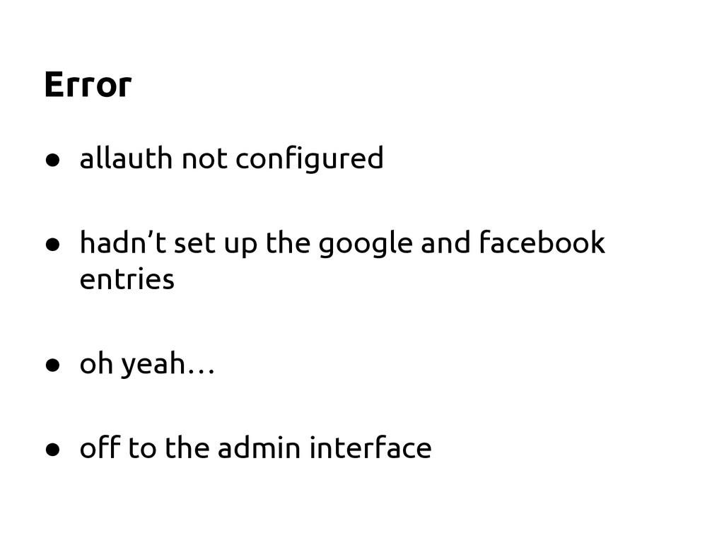 Error ● allauth not configured ● hadn't set up ...