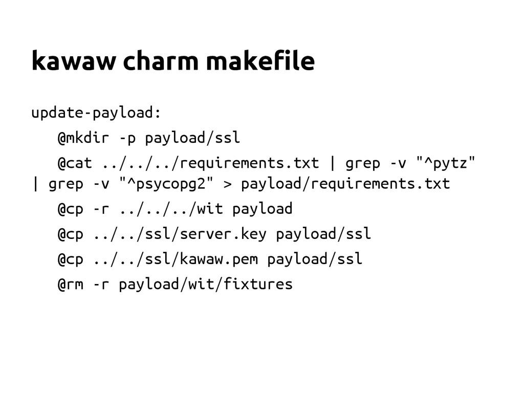 kawaw charm makefile update-payload: @mkdir -p ...