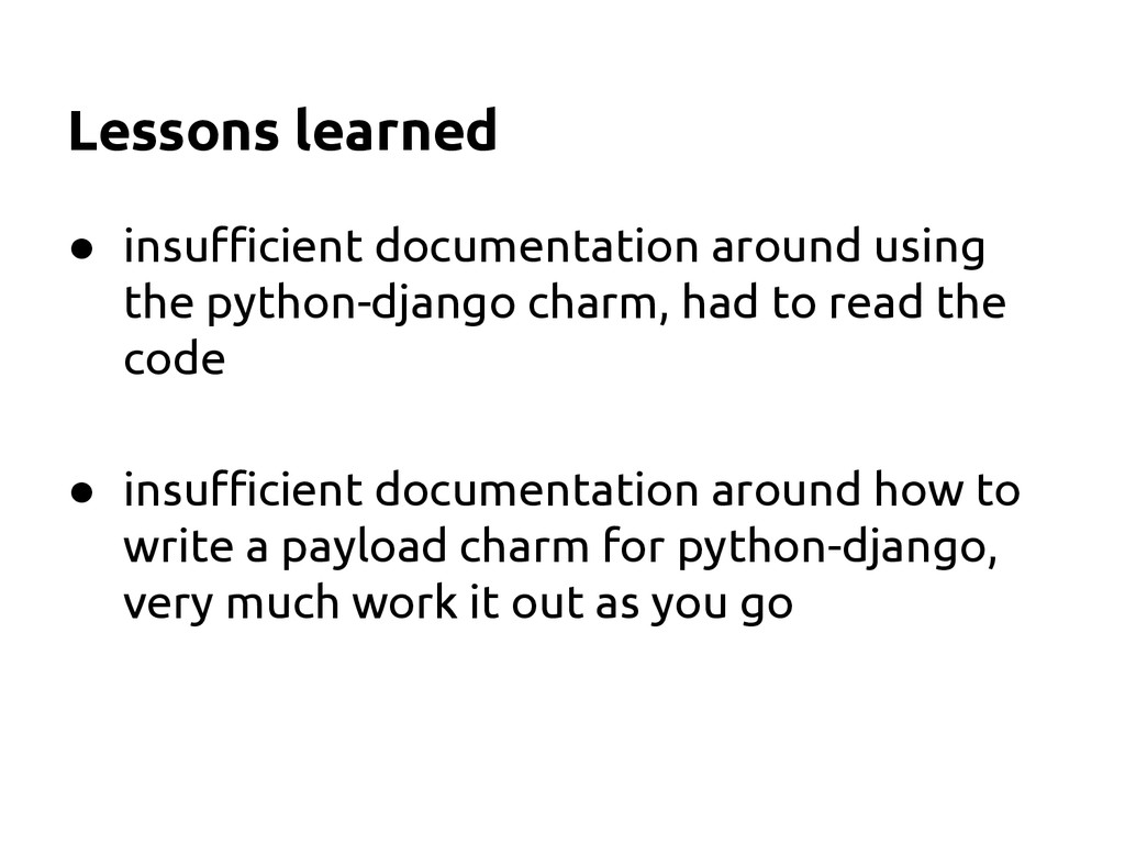 Lessons learned ● insufficient documentation ar...