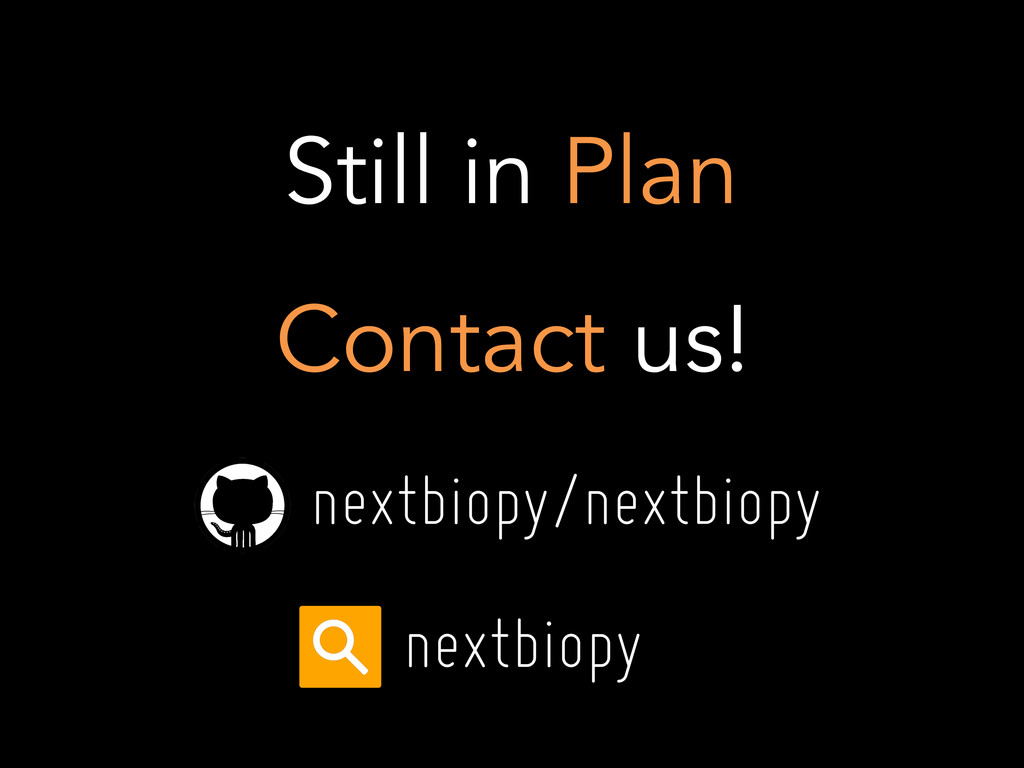 Still in Plan Contact us! nextbiopy/nextbiopy n...
