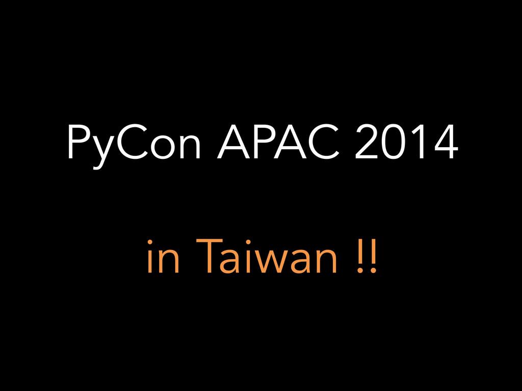 PyCon APAC 2014 in Taiwan !!