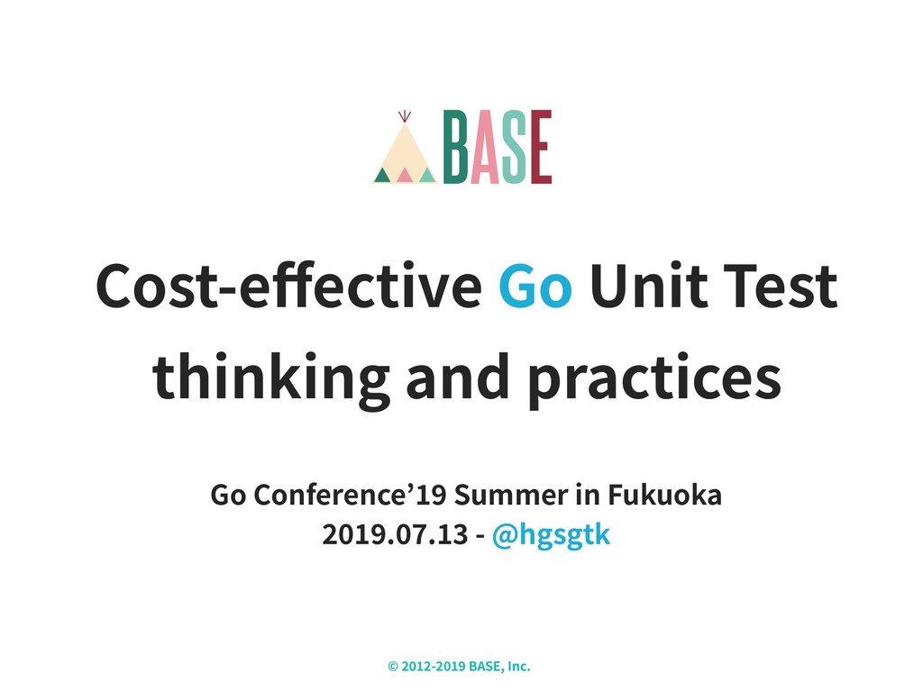 © - BASE, Inc. X Cost-effective Go Unit Test thi...