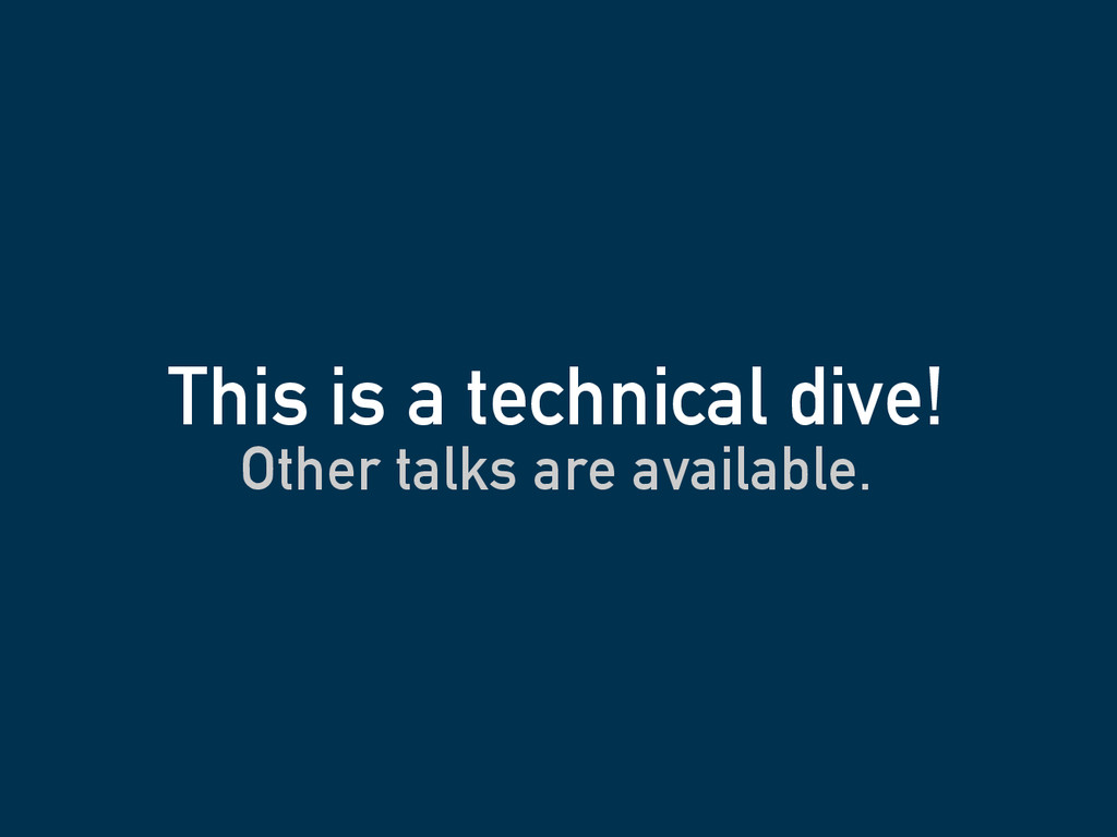 Other talks are available. This is a technical ...