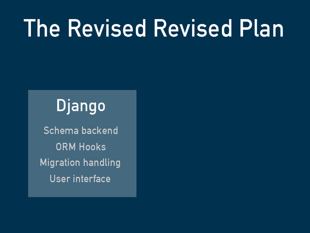 The Revised Revised Plan Django Schema backend ...