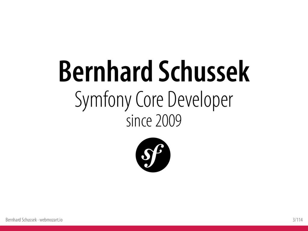 Bernhard Schussek · webmozart.io 3/114 Bernhard...