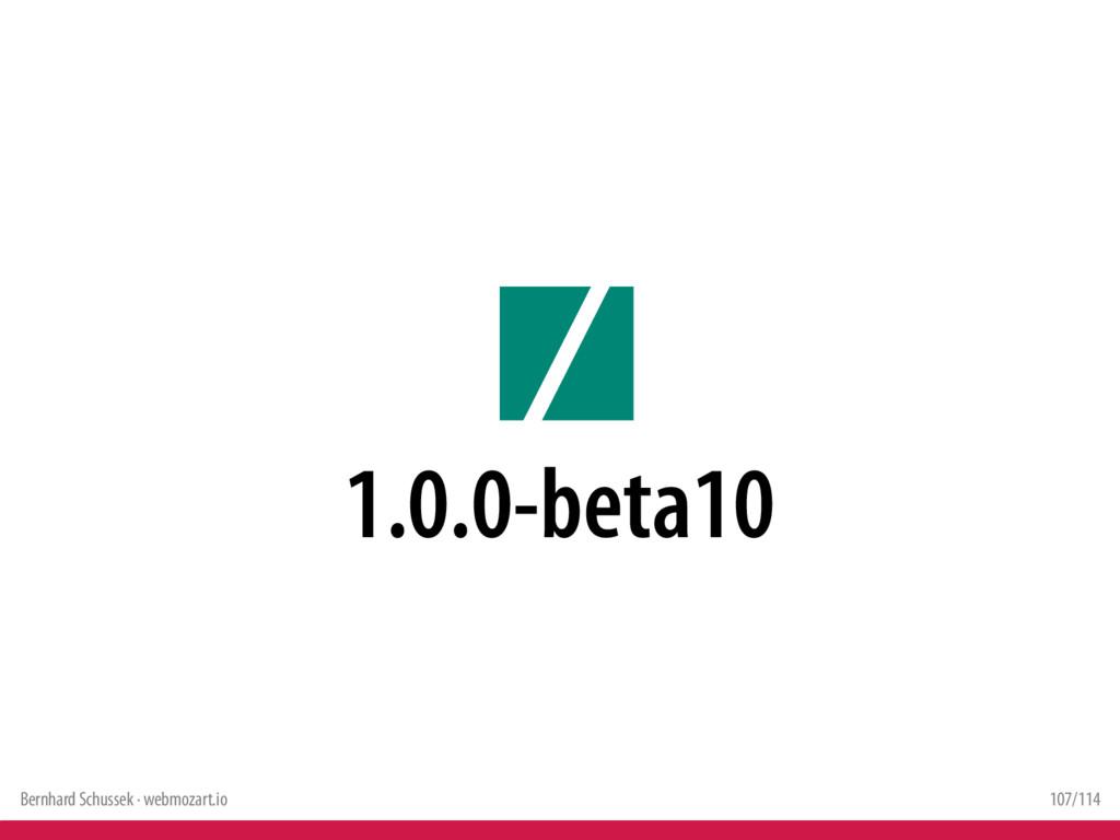 Bernhard Schussek · webmozart.io 107/114 1.0.0-...