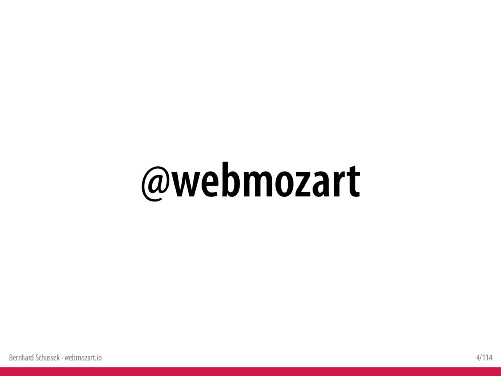 Bernhard Schussek · webmozart.io 4/114 @webmoza...