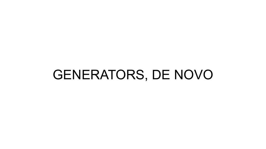 GENERATORS, DE NOVO