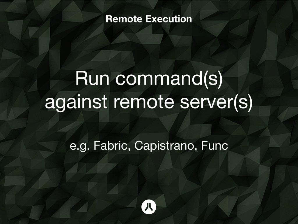 Remote Execution Run command(s) against remote ...