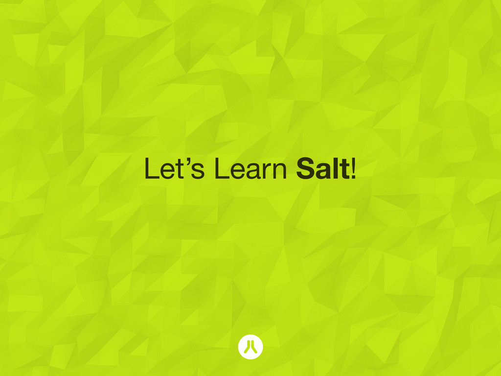 Let's Learn Salt!