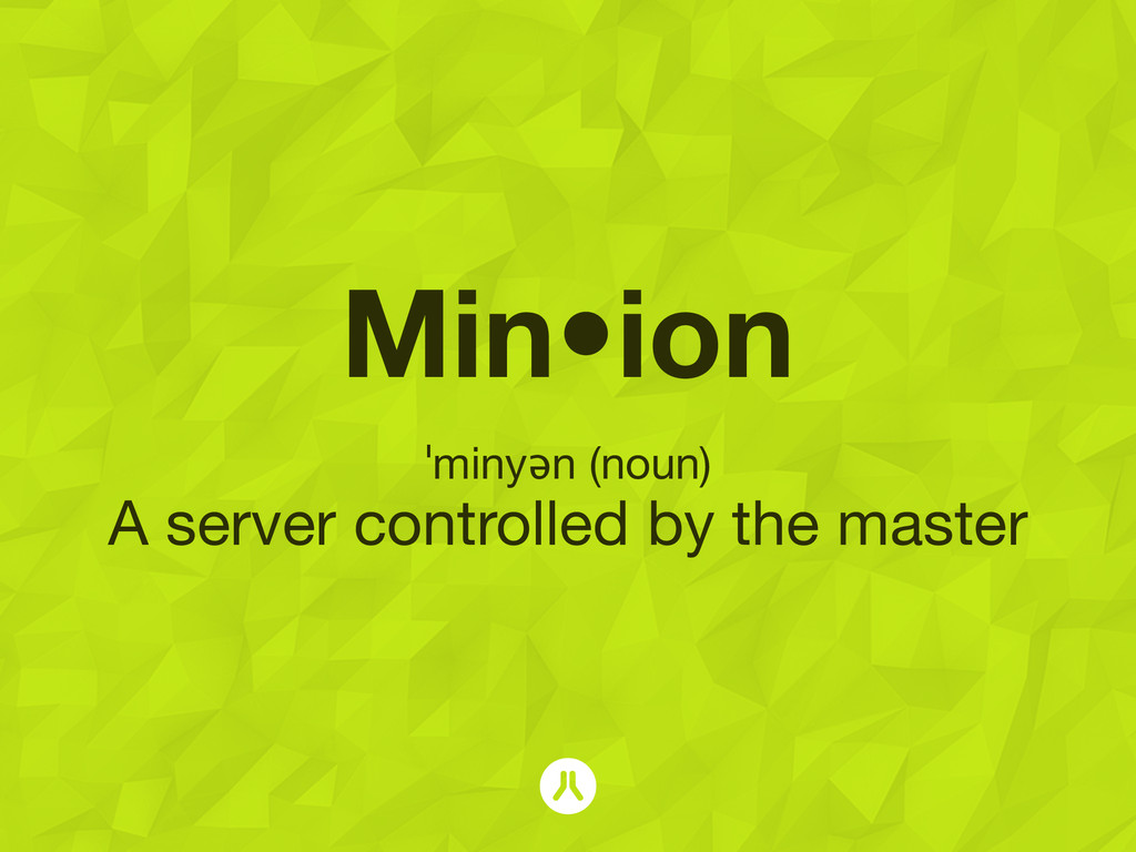 Min•ion ˈminyən (noun) A server controlled by t...