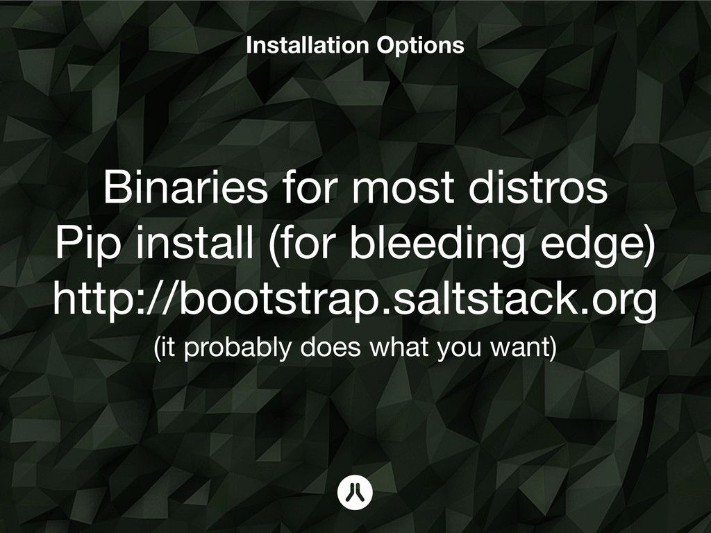 Installation Options Binaries for most distros ...