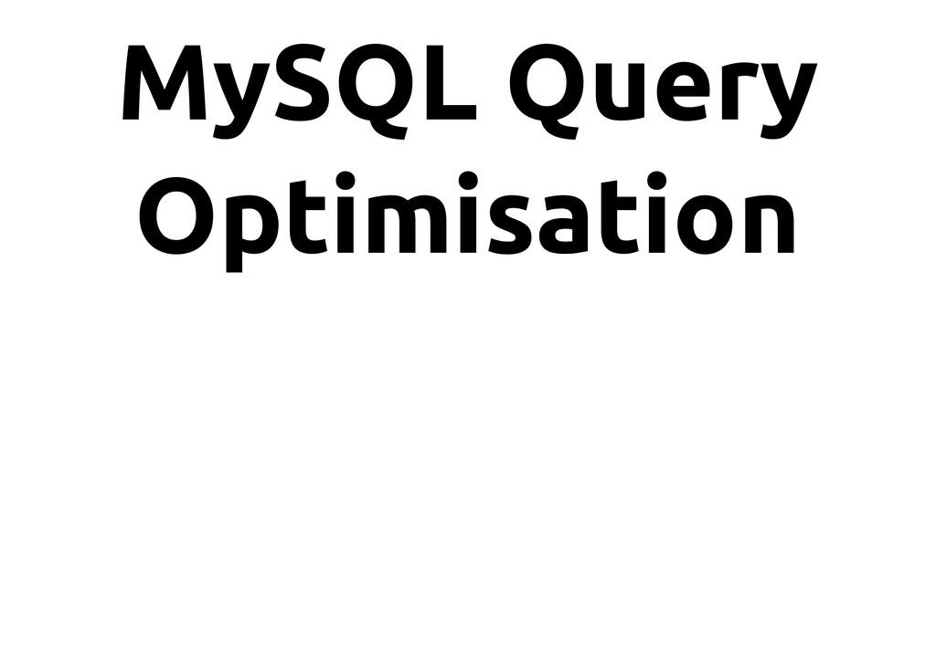 MySQL Query Optimisation