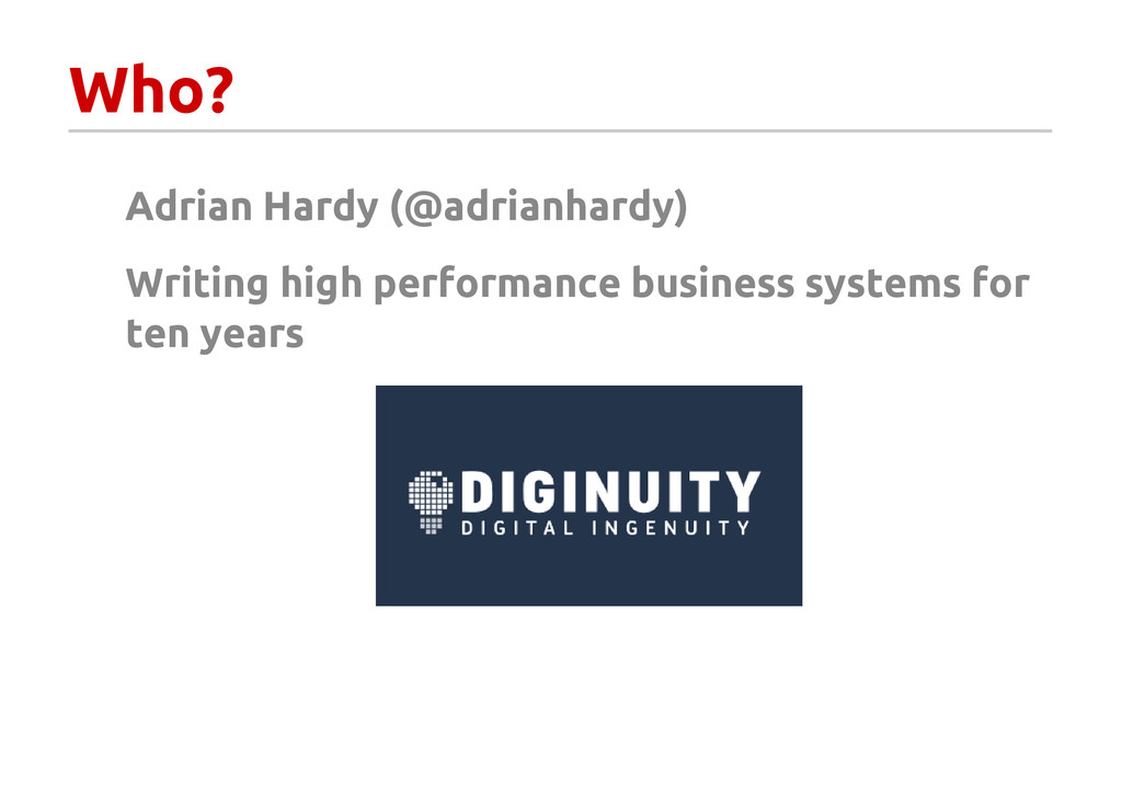 Who? Adrian Hardy (@adrianhardy) Writing high p...