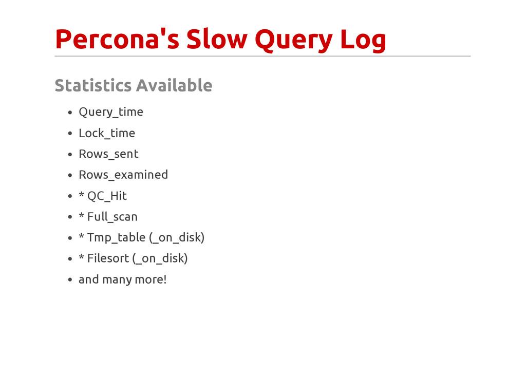 Percona's Slow Query Log Statistics Available Q...