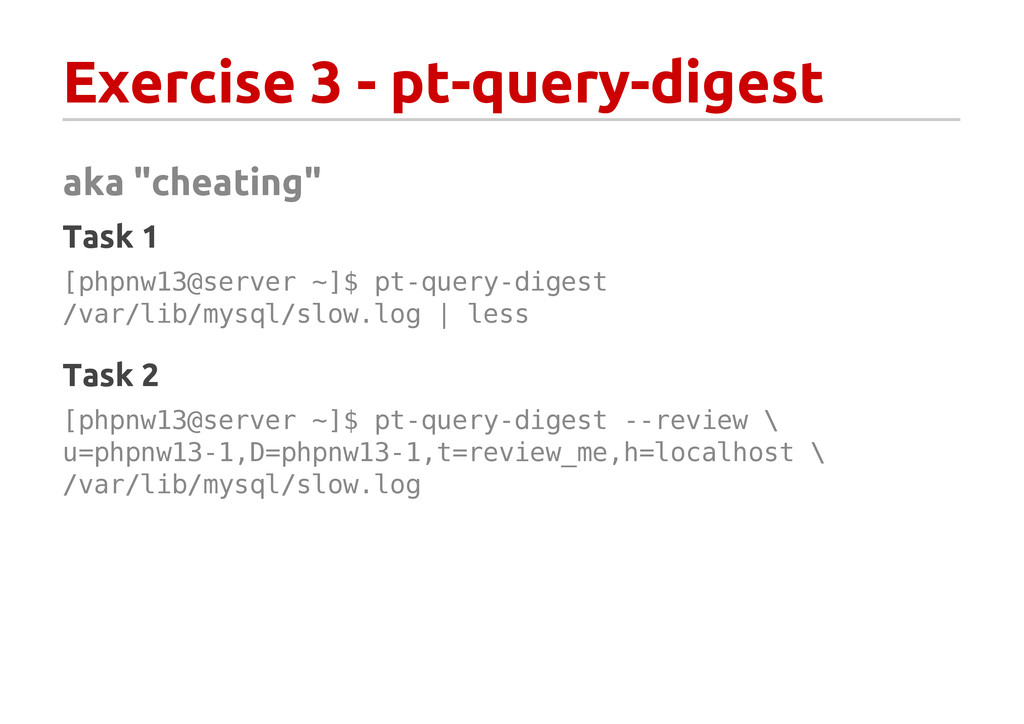 """Exercise 3 - pt-query-digest aka """"cheating"""" Tas..."""