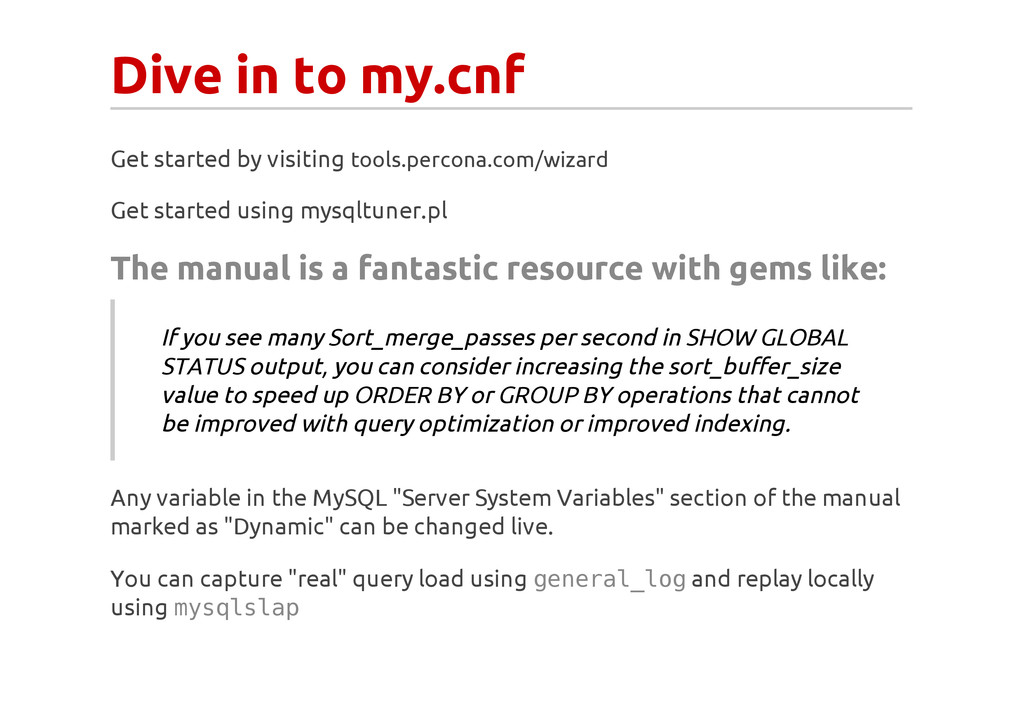 Dive in to my.cnf Get started by visiting tools...