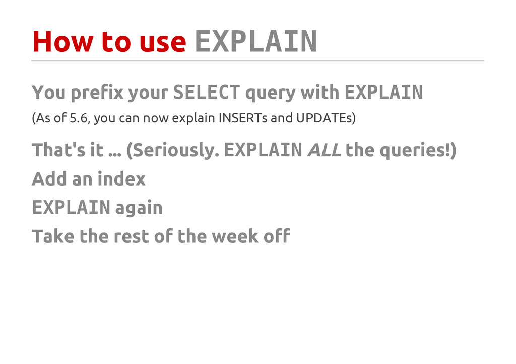 How to use E X P L A I N You prefix your S E L ...