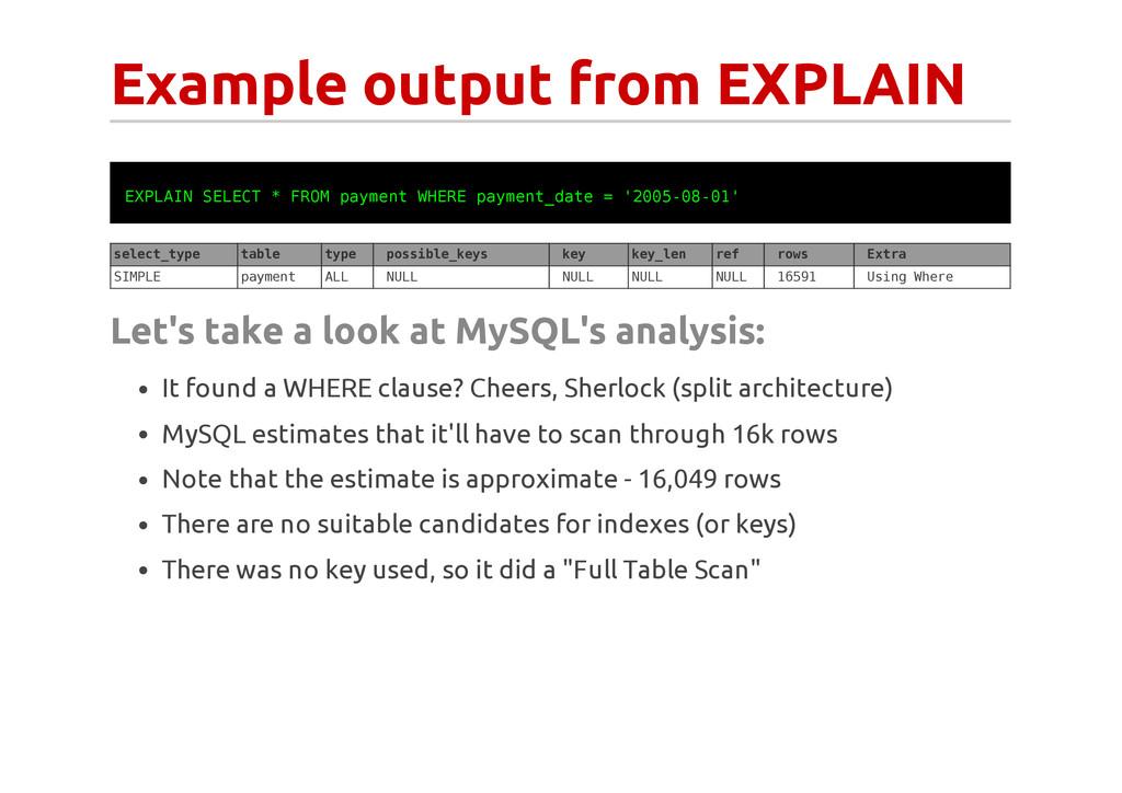 Example output from EXPLAIN E X P L A I N S E L...