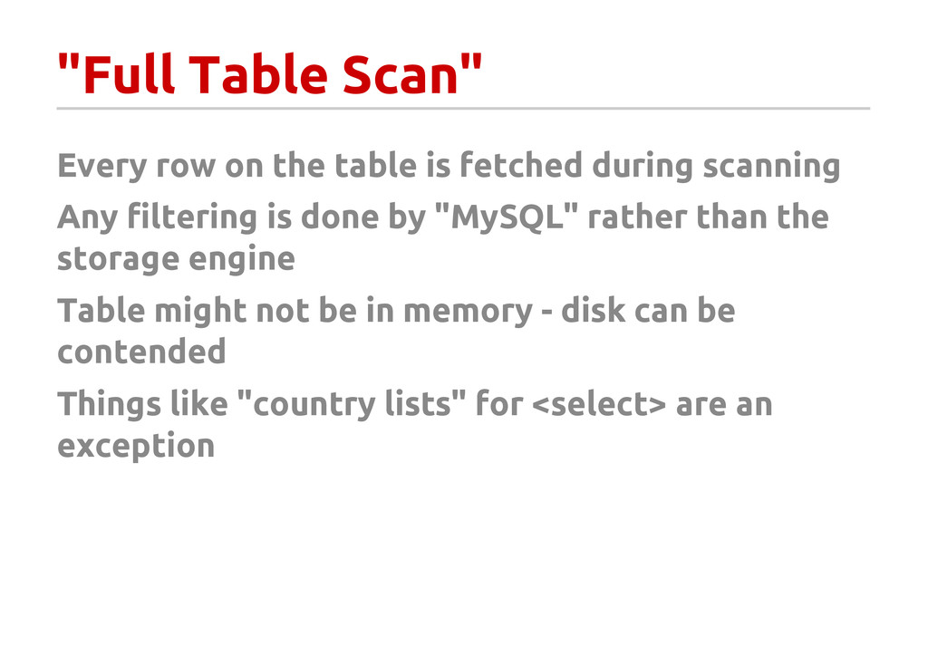 """""""Full Table Scan"""" Every row on the table is fet..."""