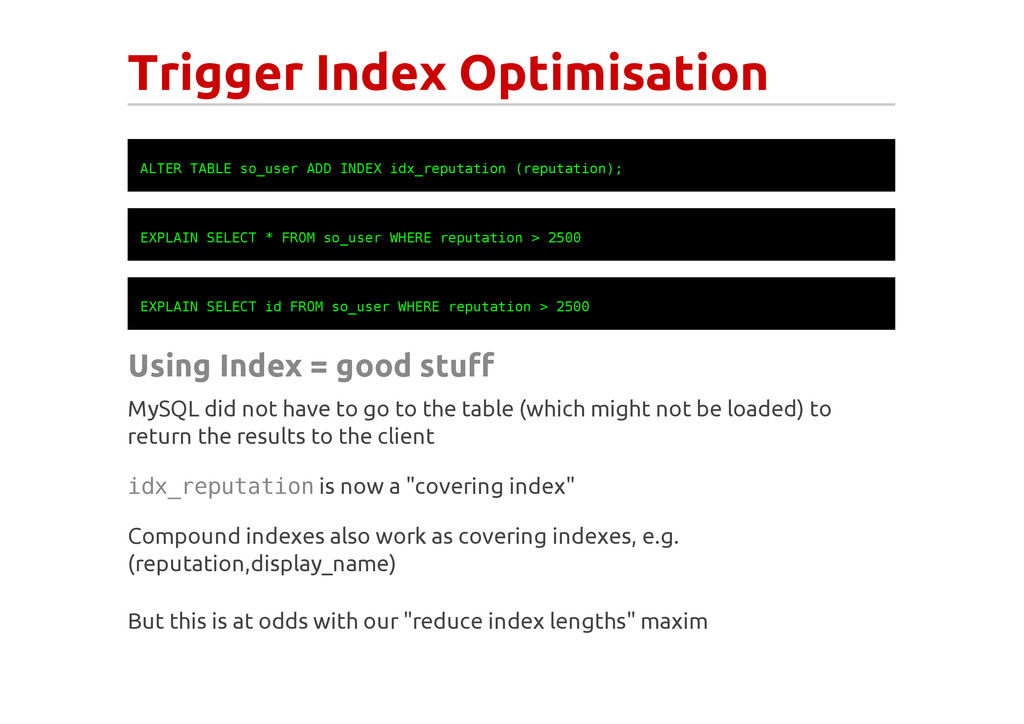 Trigger Index Optimisation A L T E R T A B L E ...