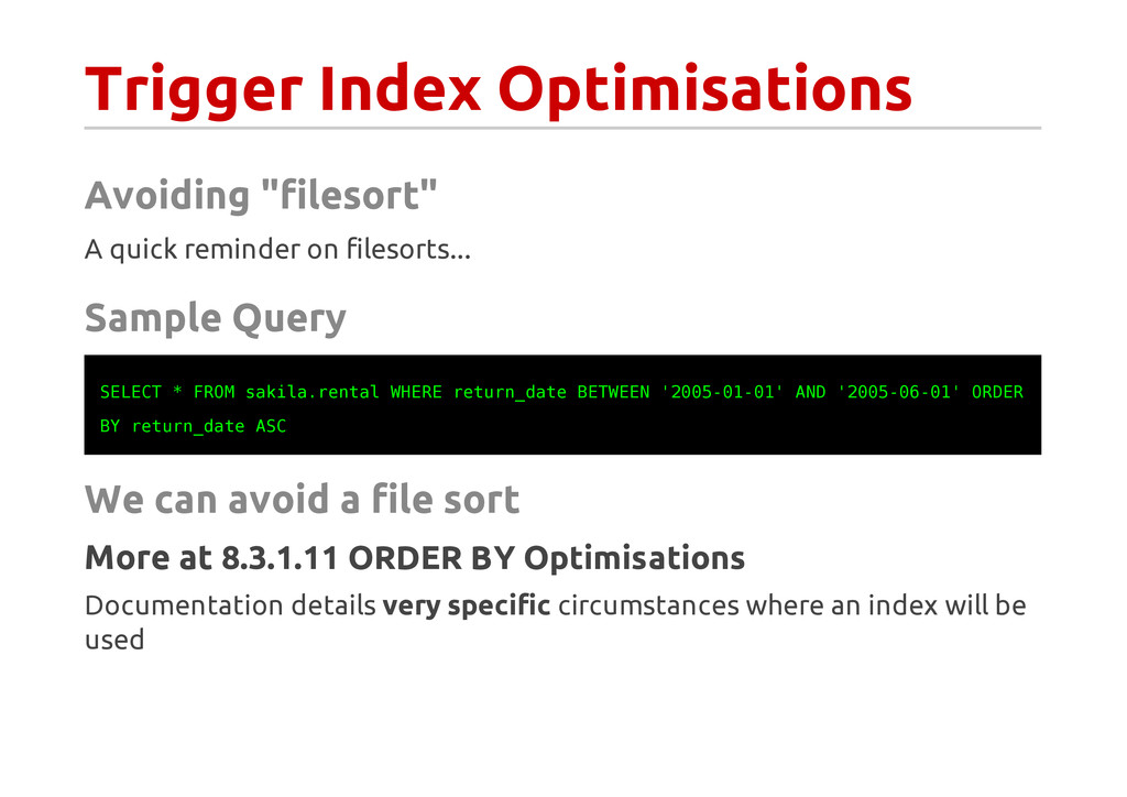 "Trigger Index Optimisations Avoiding ""filesort""..."