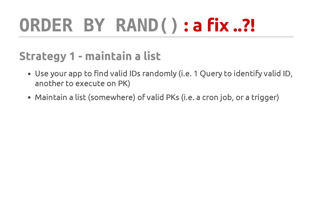 O R D E R B Y R A N D ( ) : a fix ..?! Strategy...