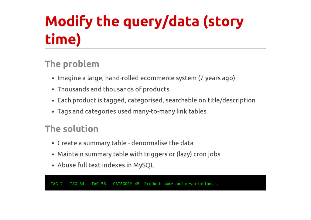 Modify the query/data (story time) The problem ...