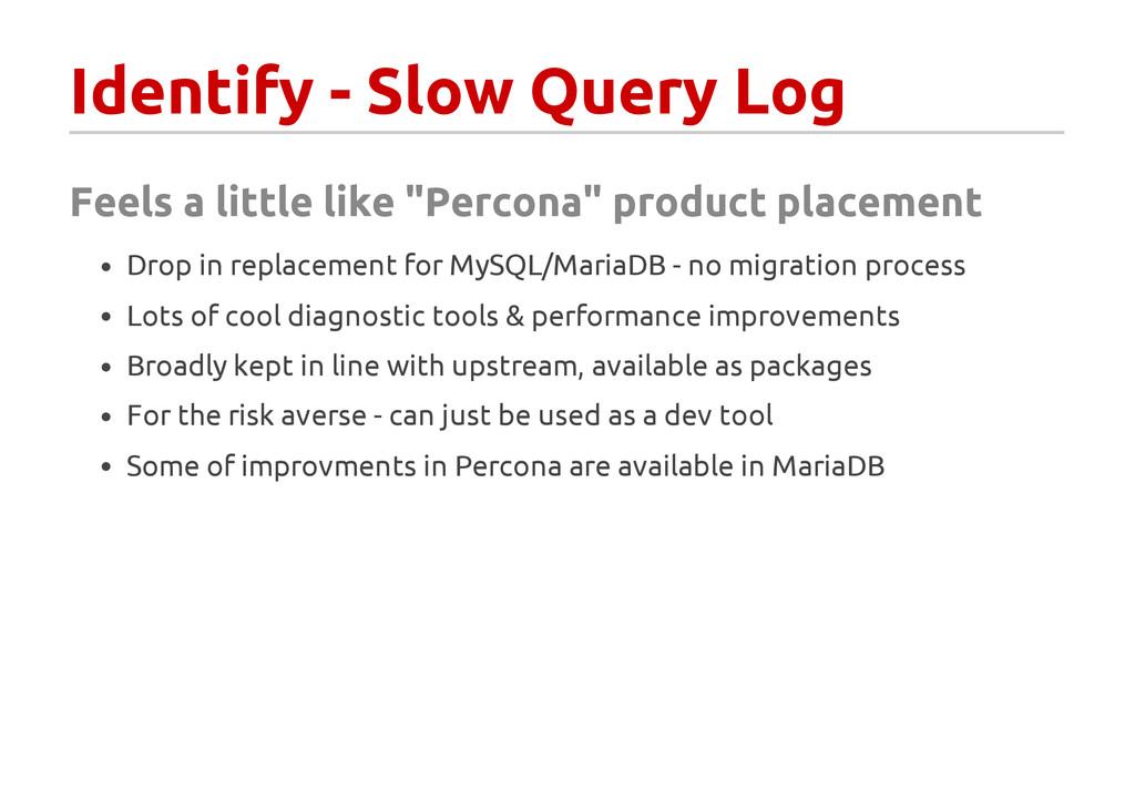 """Identify - Slow Query Log Feels a little like """"..."""