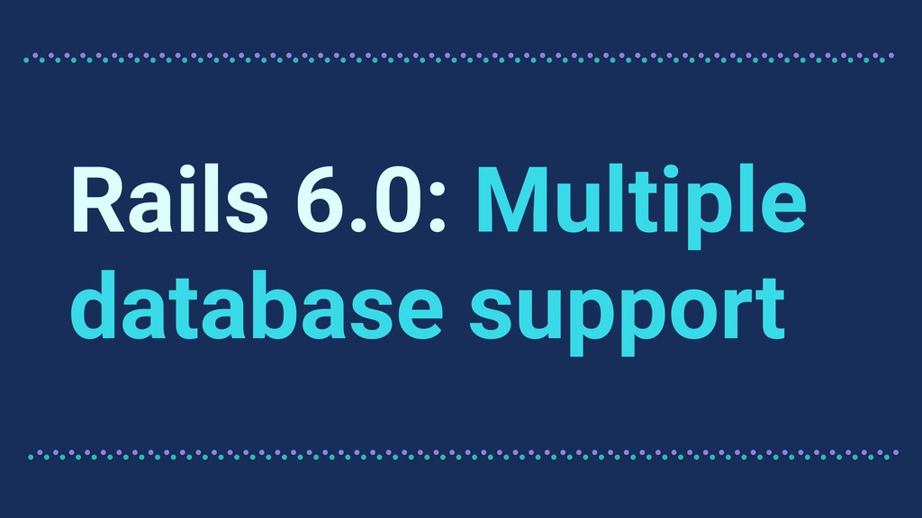 Rails 6.0: Multiple database support