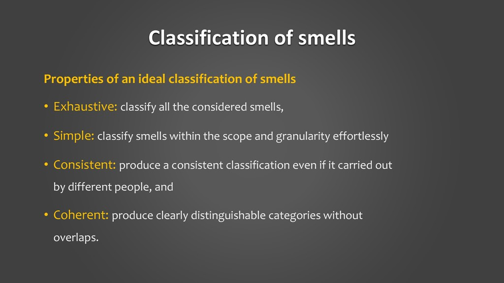 Classification of smells Properties of an ideal...