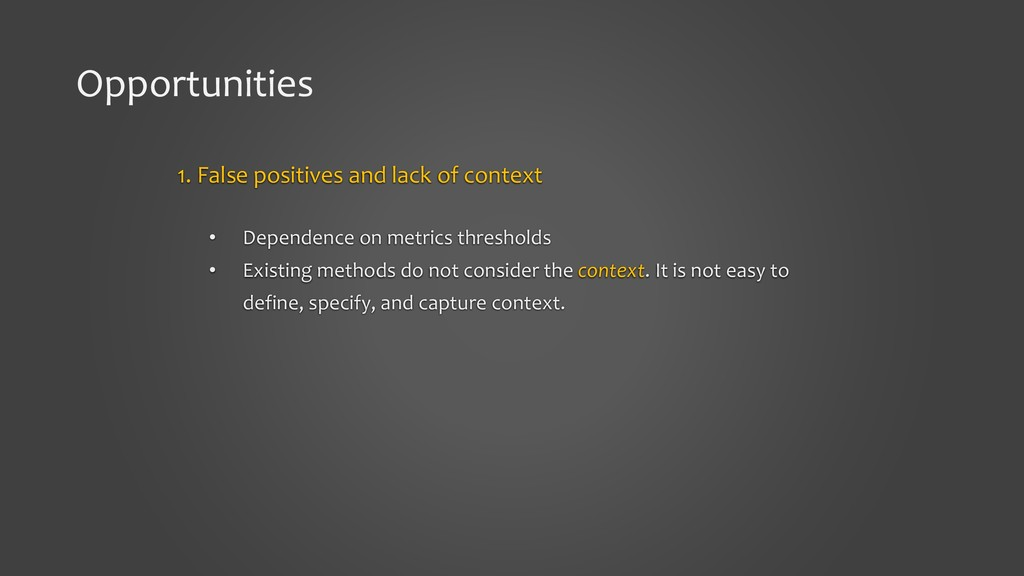 Opportunities 1. False positives and lack of co...
