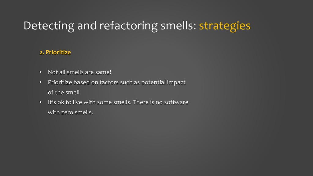 Detecting and refactoring smells: strategies 2....